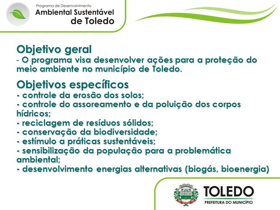 Objetivo geral - O programa visa desenvolver ações para a proteção do meio ambiente no município de Toledo.