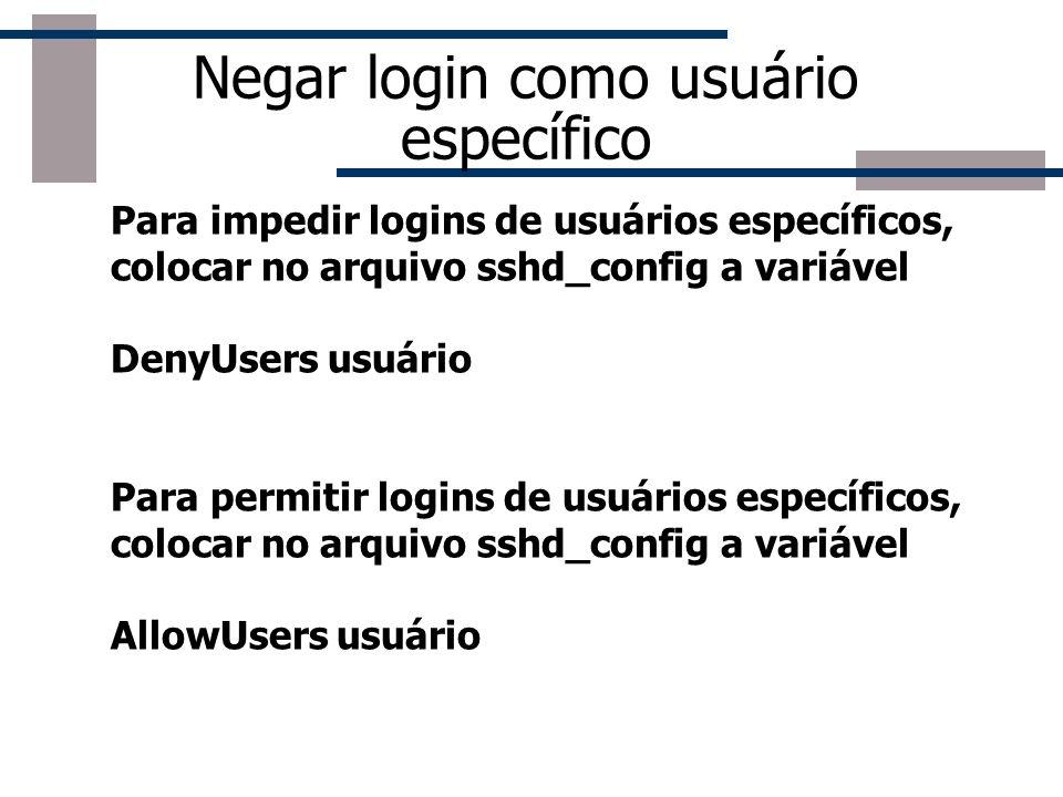 Negar login como usuário específico