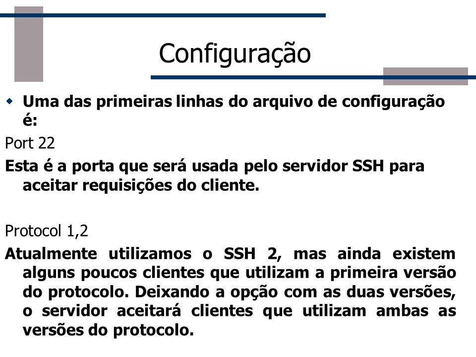Configuração Uma das primeiras linhas do arquivo de configuração é:
