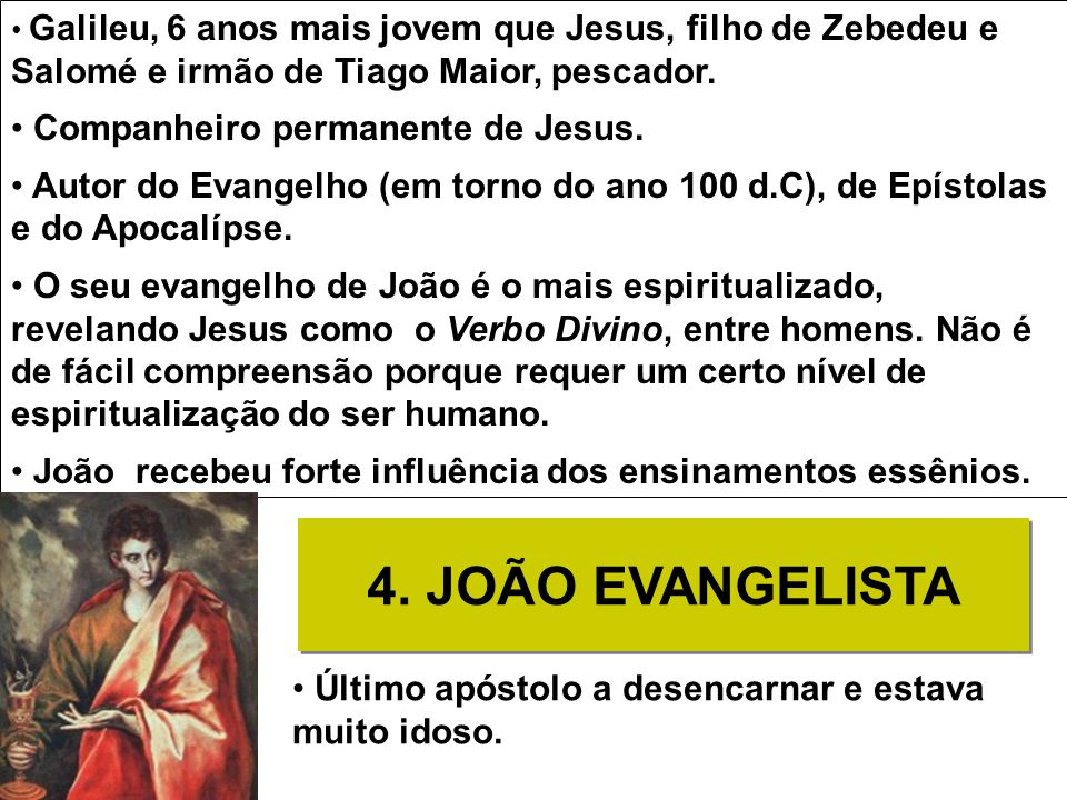 4. JOÃO EVANGELISTA Companheiro permanente de Jesus.