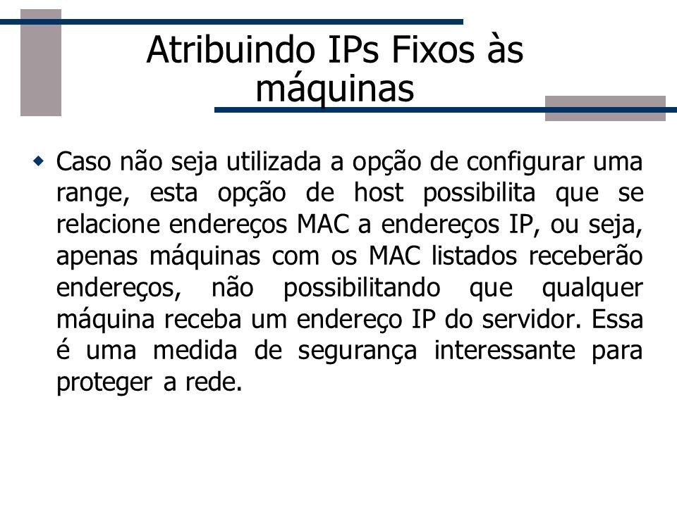 Atribuindo IPs Fixos às máquinas