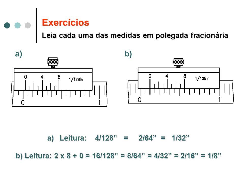 b) Leitura: 2 x 8 + 0 = 16/128 = 8/64 = 4/32 = 2/16 = 1/8