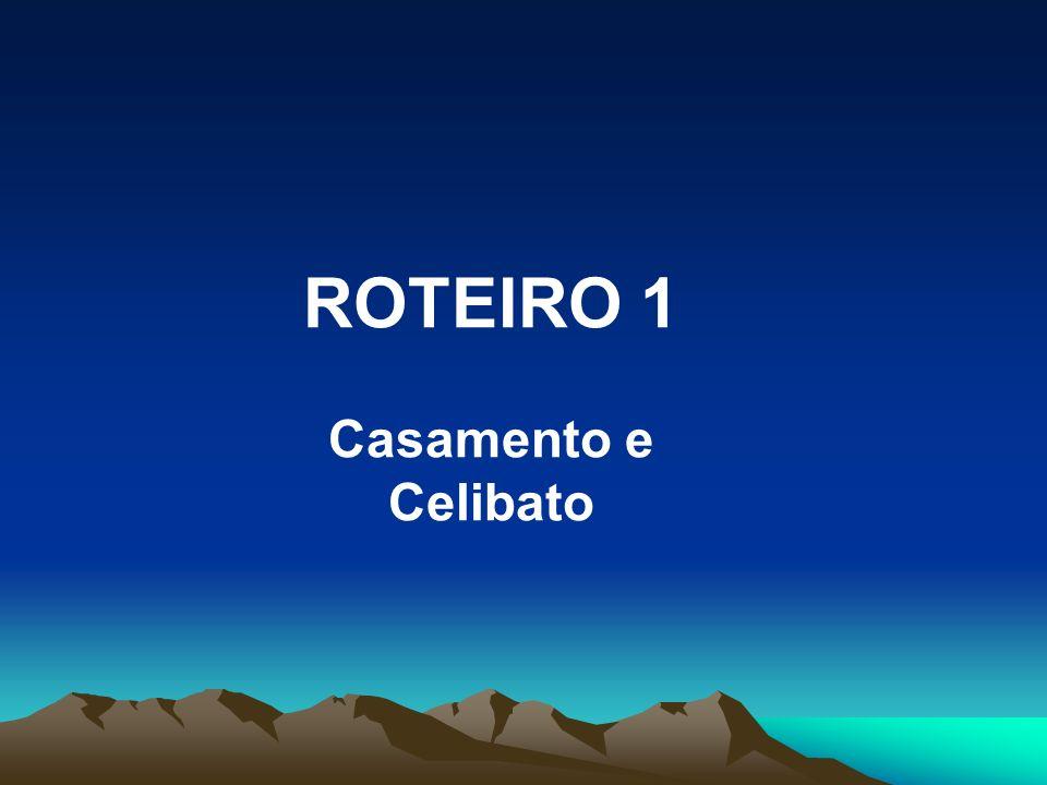 ROTEIRO 1 Casamento e Celibato