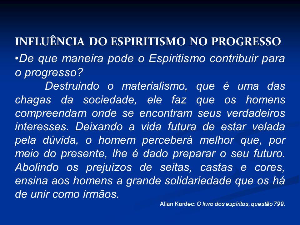 INFLUÊNCIA DO ESPIRITISMO NO PROGRESSO