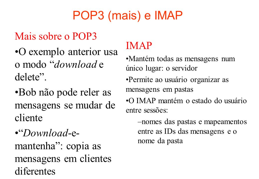 POP3 (mais) e IMAP Mais sobre o POP3