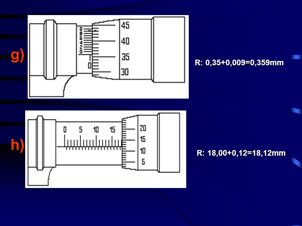 g) h) R: 0,35+0,009=0,359mm R: 18,00+0,12=18,12mm