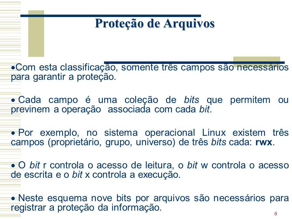 Proteção de Arquivos Com esta classificação, somente três campos são necessários para garantir a proteção.