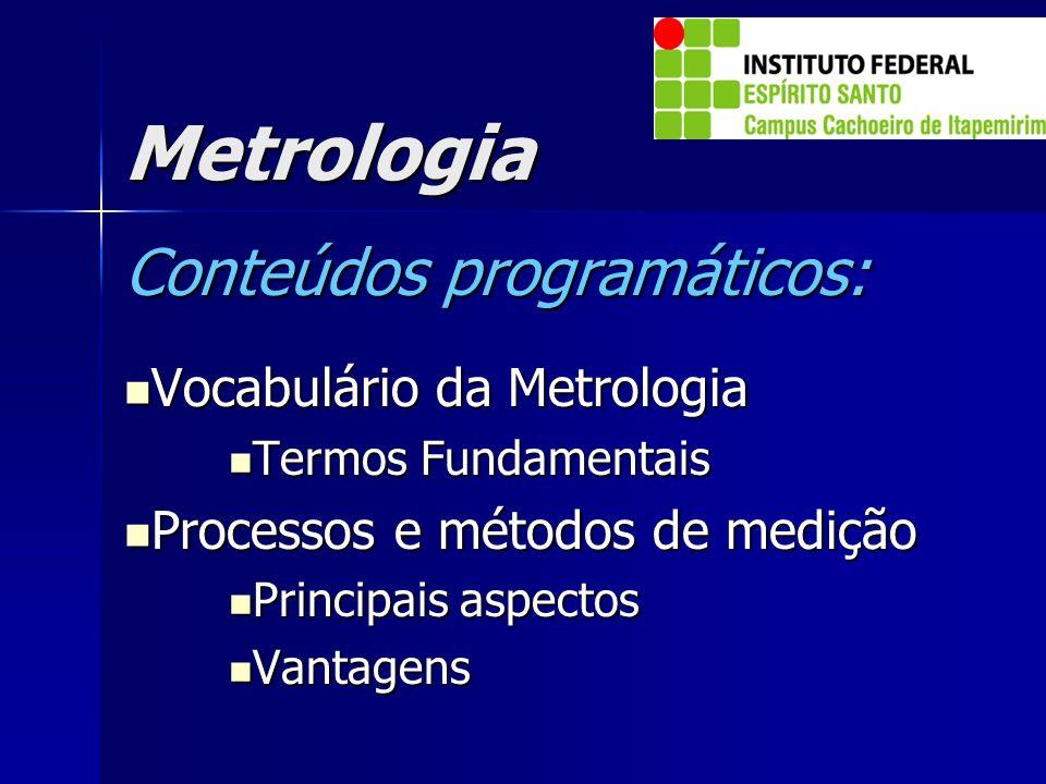 Metrologia Conteúdos programáticos: Vocabulário da Metrologia