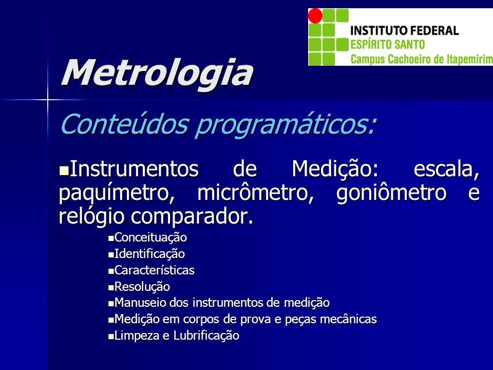 Metrologia Conteúdos programáticos: