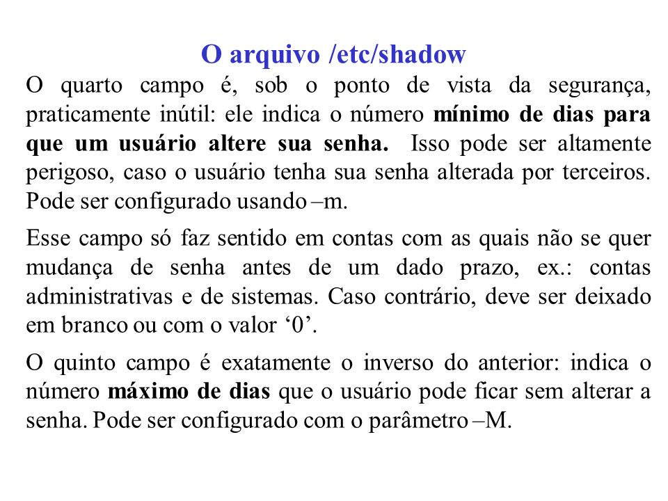 O arquivo /etc/shadow