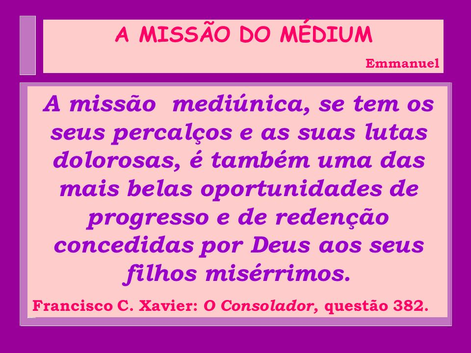 A MISSÃO DO MÉDIUM Emmanuel.