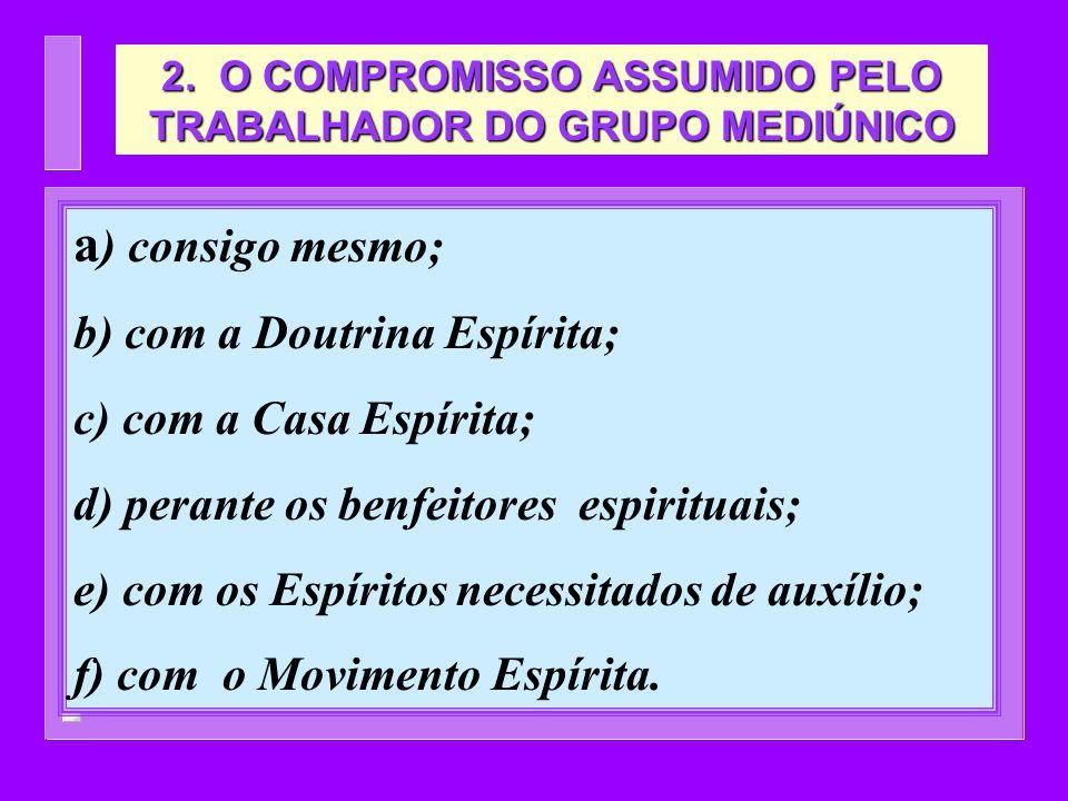 2. O COMPROMISSO ASSUMIDO PELO TRABALHADOR DO GRUPO MEDIÚNICO
