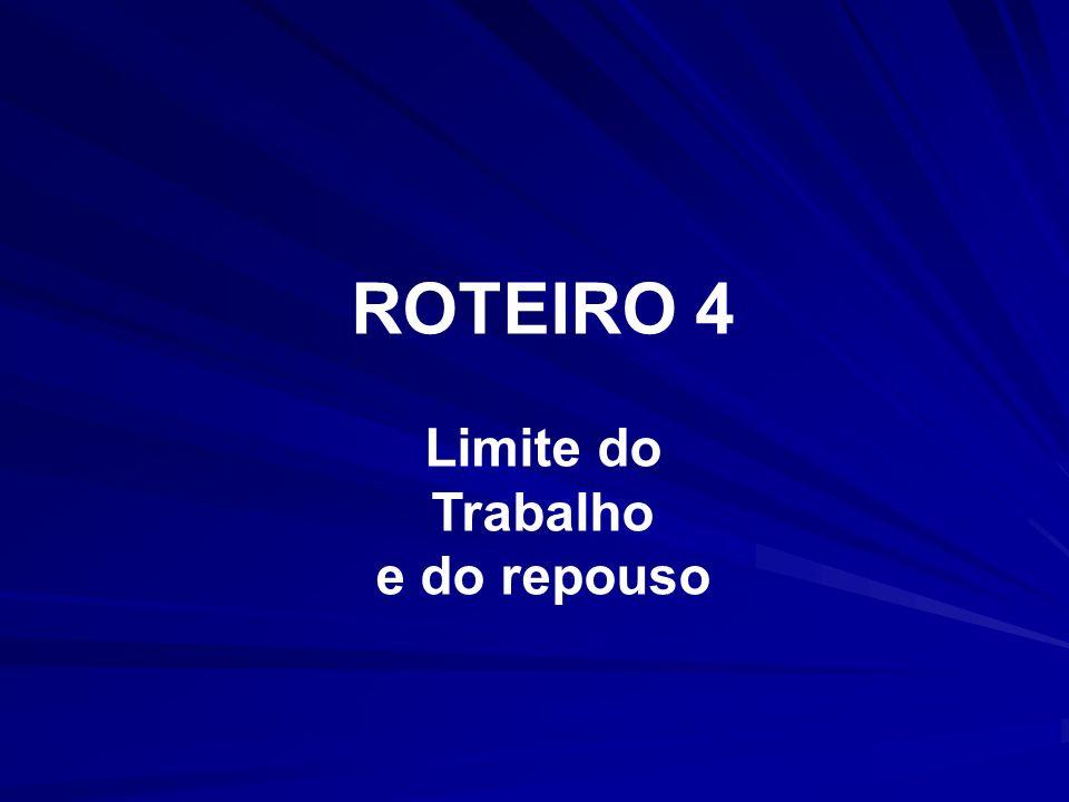 ROTEIRO 4 Limite do Trabalho e do repouso