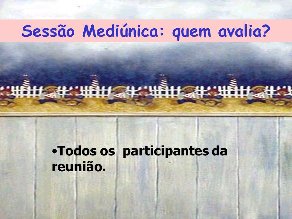 Sessão Mediúnica: quem avalia