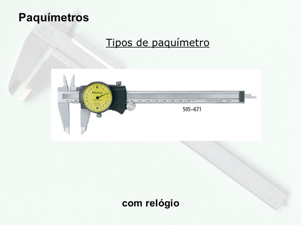 Paquímetros Tipos de paquímetro com relógio