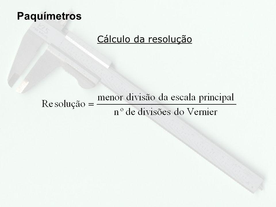 Paquímetros Cálculo da resolução