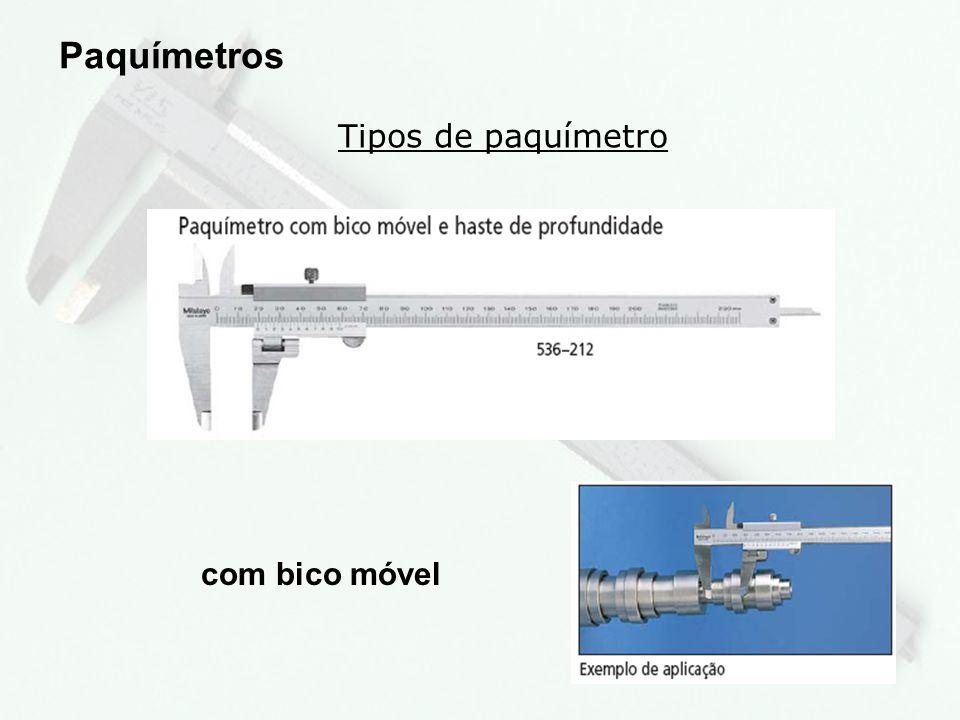 Paquímetros Tipos de paquímetro com bico móvel