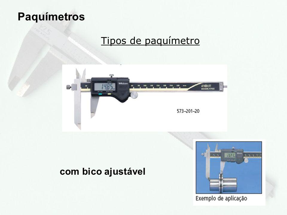 Paquímetros Tipos de paquímetro com bico ajustável