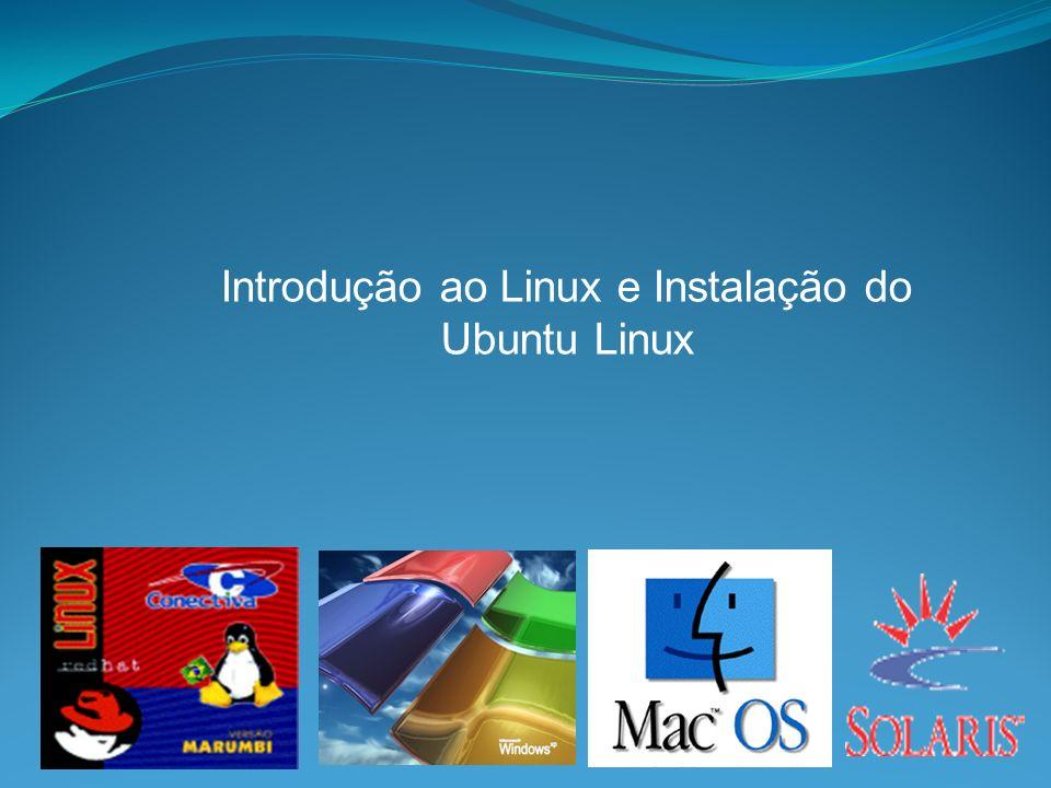 Introdução ao Linux e Instalação do Ubuntu Linux