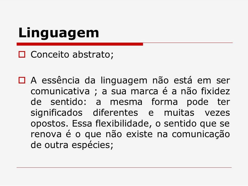 Linguagem Conceito abstrato;