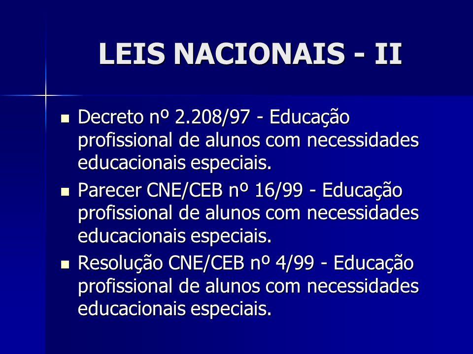 LEIS NACIONAIS - II Decreto nº 2.208/97 - Educação profissional de alunos com necessidades educacionais especiais.