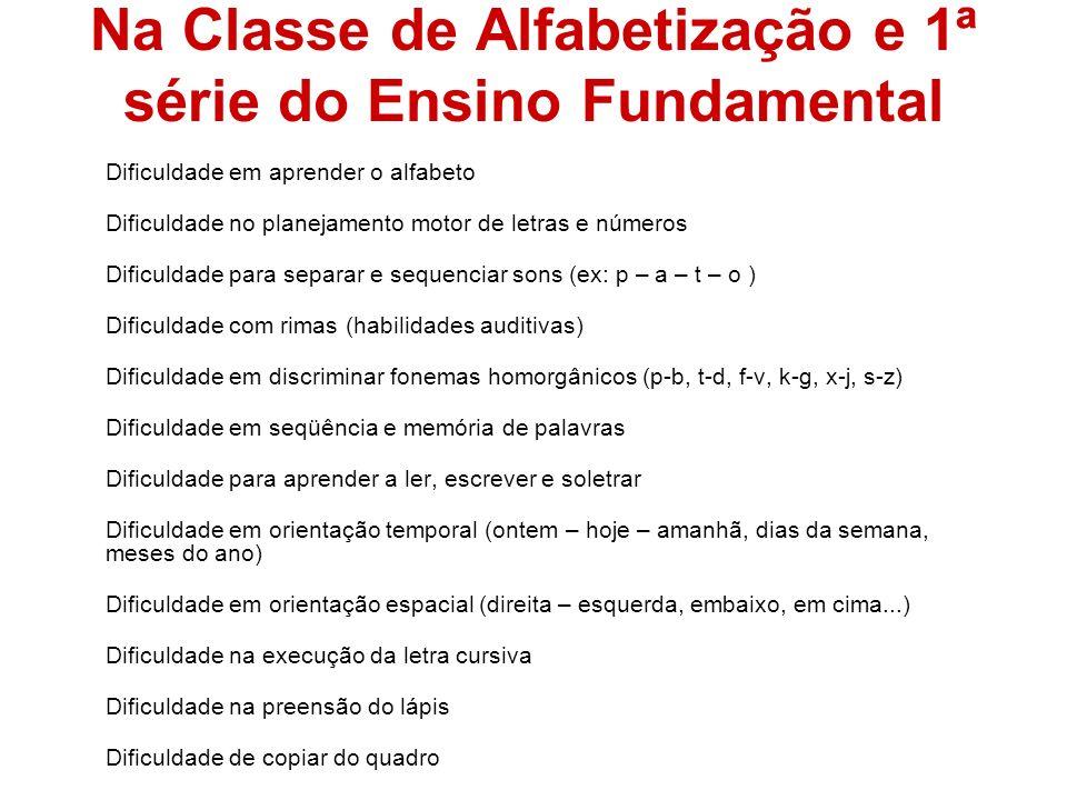 Na Classe de Alfabetização e 1ª série do Ensino Fundamental