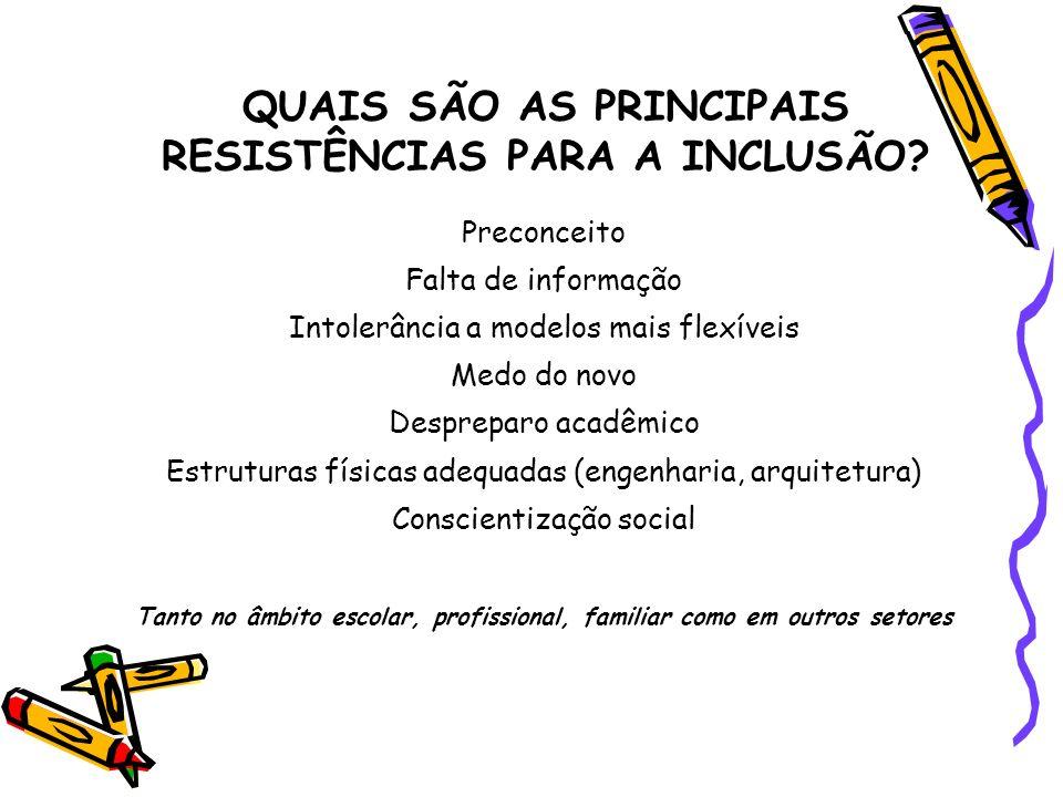QUAIS SÃO AS PRINCIPAIS RESISTÊNCIAS PARA A INCLUSÃO