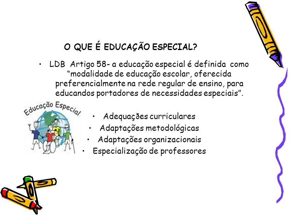 O QUE É EDUCAÇÃO ESPECIAL