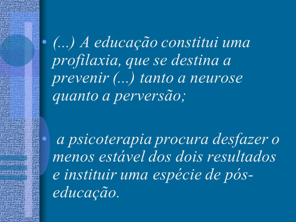 (. ) A educação constitui uma profilaxia, que se destina a prevenir (