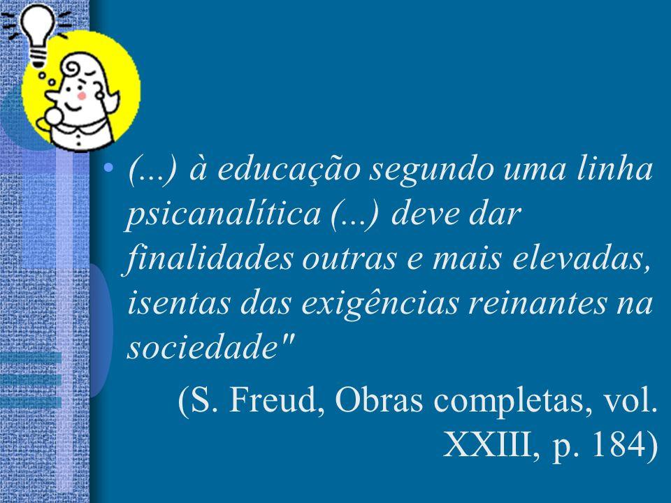 (. ) à educação segundo uma linha psicanalítica (