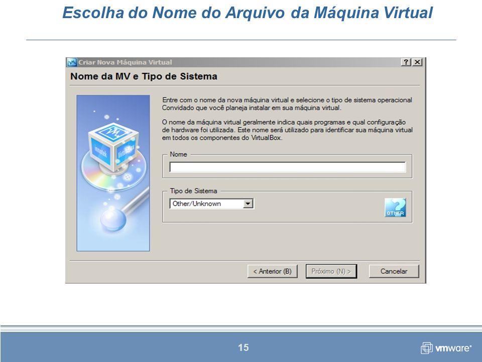Escolha do Nome do Arquivo da Máquina Virtual