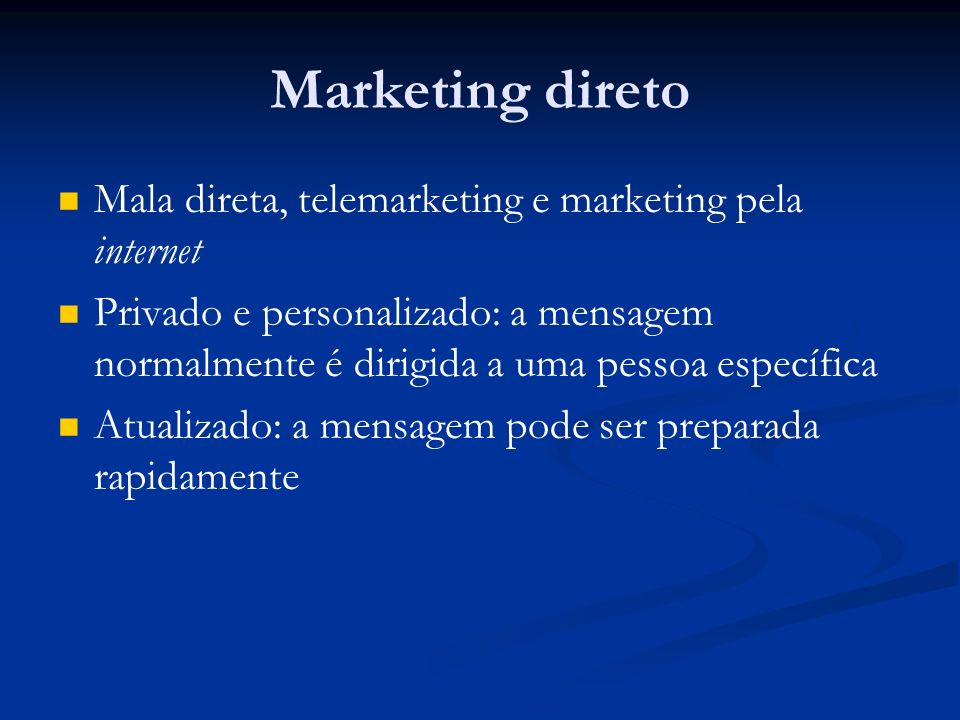 Marketing direto Mala direta, telemarketing e marketing pela internet