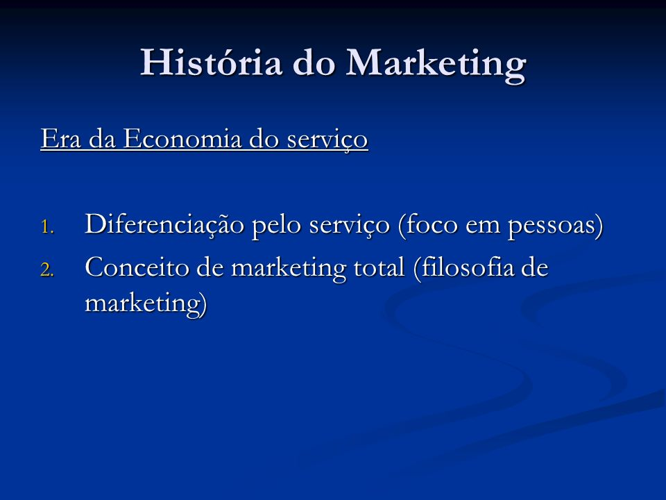 História do Marketing Era da Economia do serviço