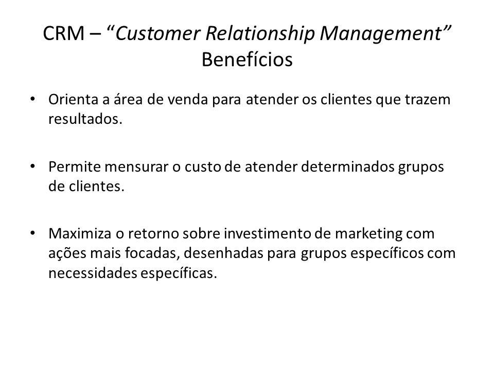 CRM – Customer Relationship Management Benefícios