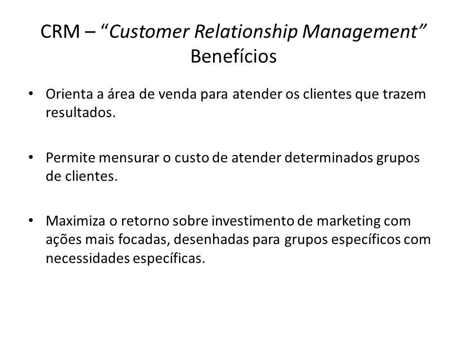 CRM – Customer Relationship Management Benefícios