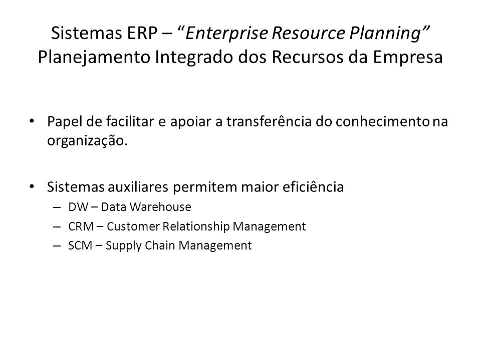 Sistemas ERP – Enterprise Resource Planning Planejamento Integrado dos Recursos da Empresa