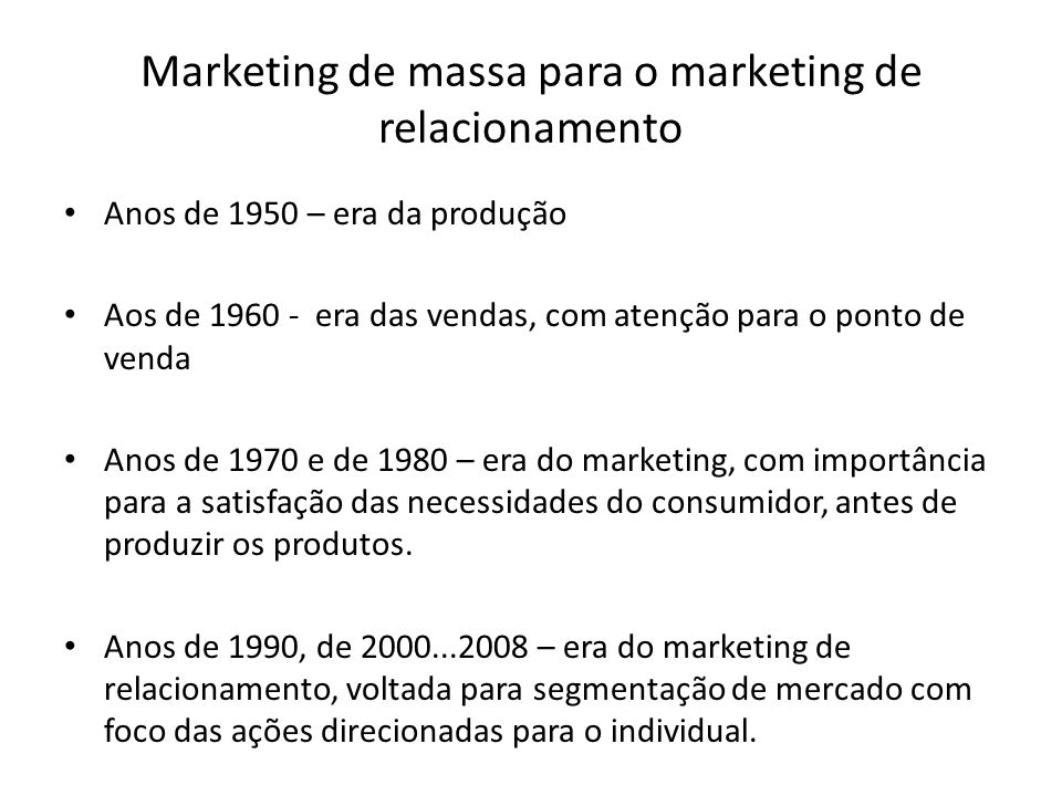 Marketing de massa para o marketing de relacionamento