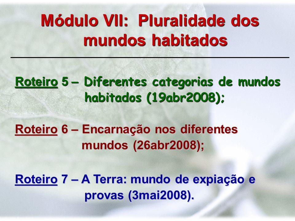 Roteiro 5 – Diferentes categorias de mundos habitados (19abr2008);
