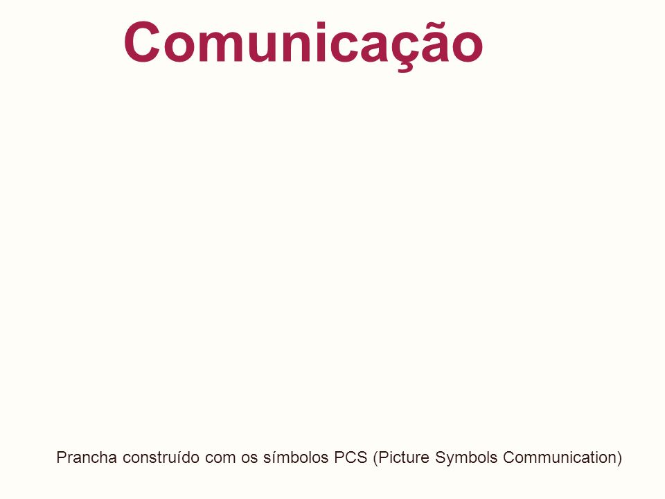 Comunicação Prancha construído com os símbolos PCS (Picture Symbols Communication)