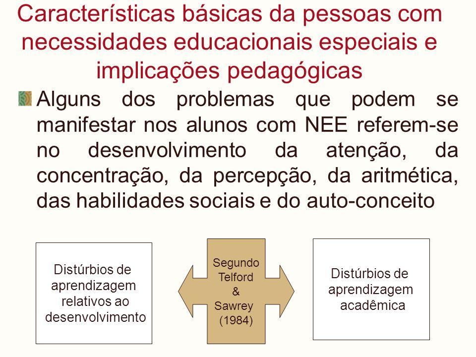 Características básicas da pessoas com necessidades educacionais especiais e implicações pedagógicas