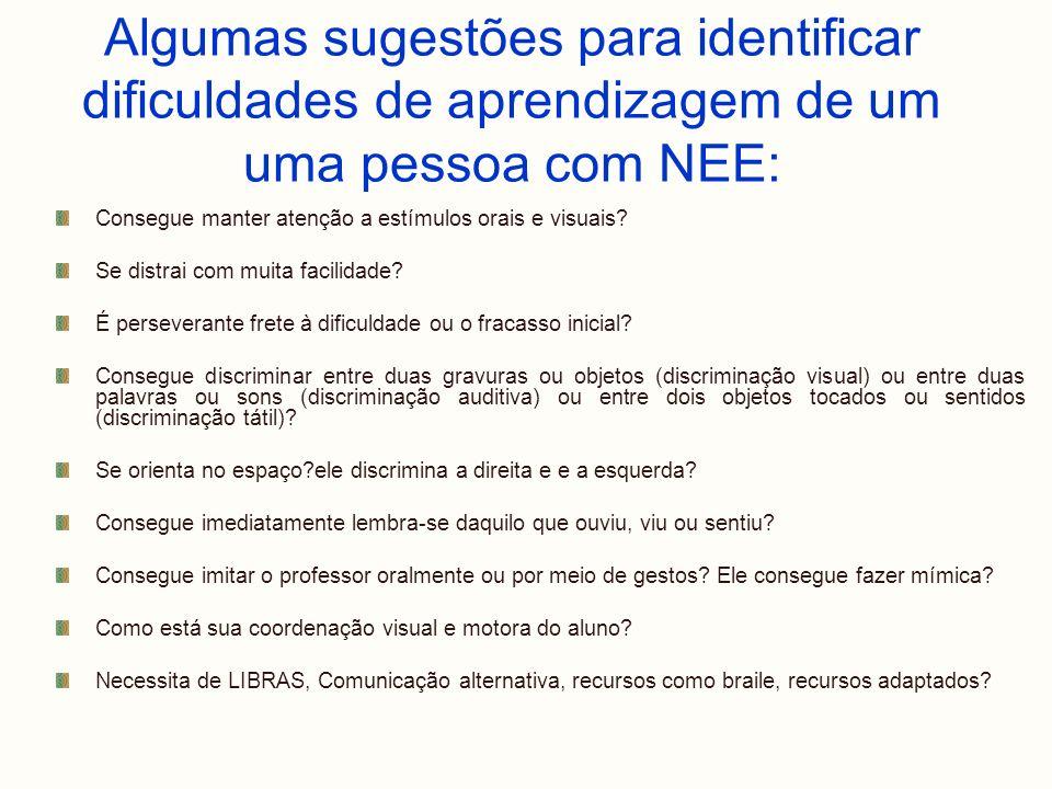 Algumas sugestões para identificar dificuldades de aprendizagem de um uma pessoa com NEE: