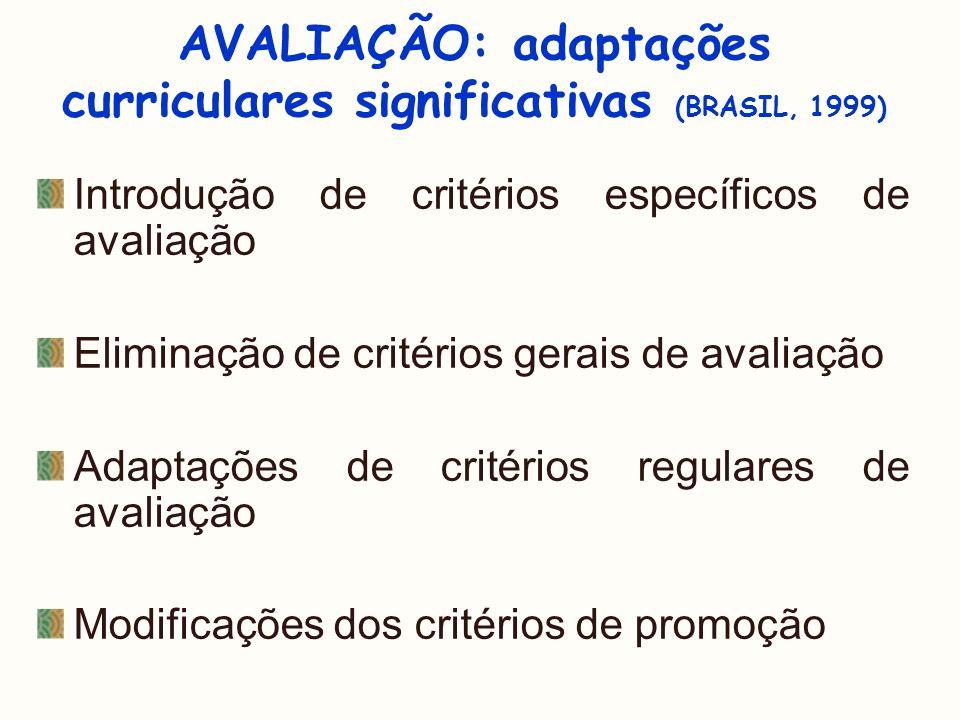 AVALIAÇÃO: adaptações curriculares significativas (BRASIL, 1999)