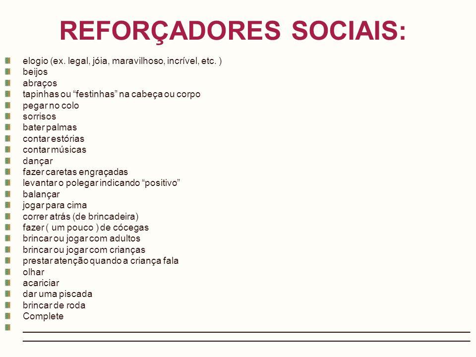 REFORÇADORES SOCIAIS: