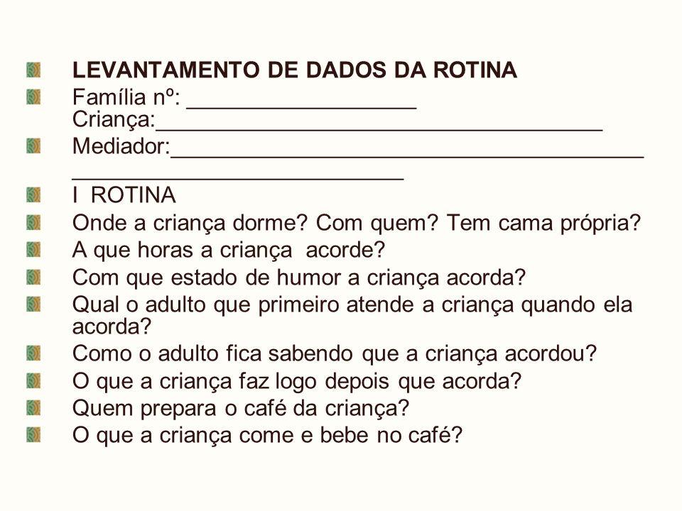 LEVANTAMENTO DE DADOS DA ROTINA