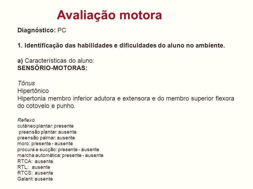 Avaliação motora Diagnóstico: PC