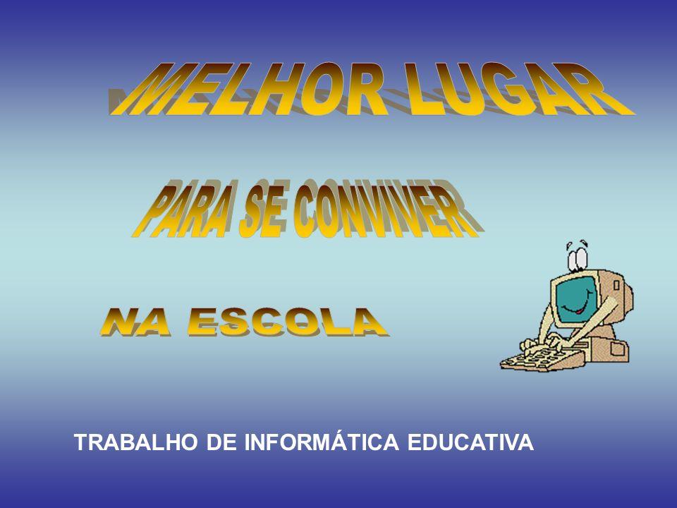 MELHOR LUGAR PARA SE CONVIVER NA ESCOLA