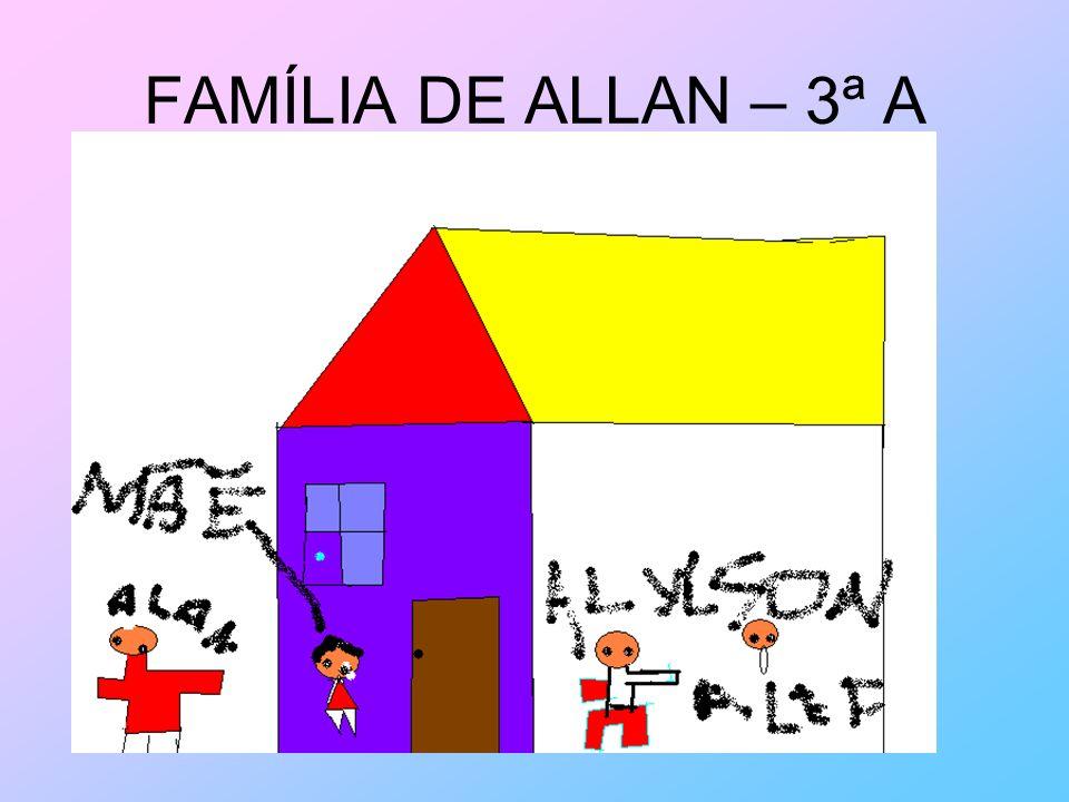FAMÍLIA DE ALLAN – 3ª A