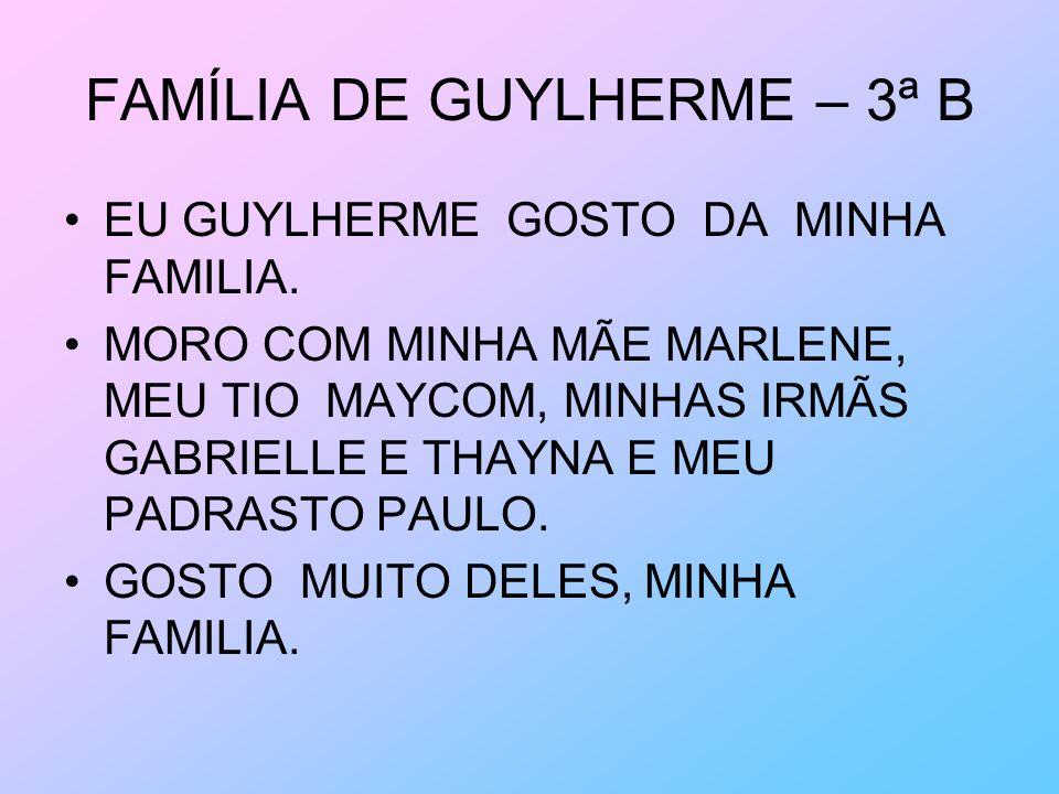 FAMÍLIA DE GUYLHERME – 3ª B