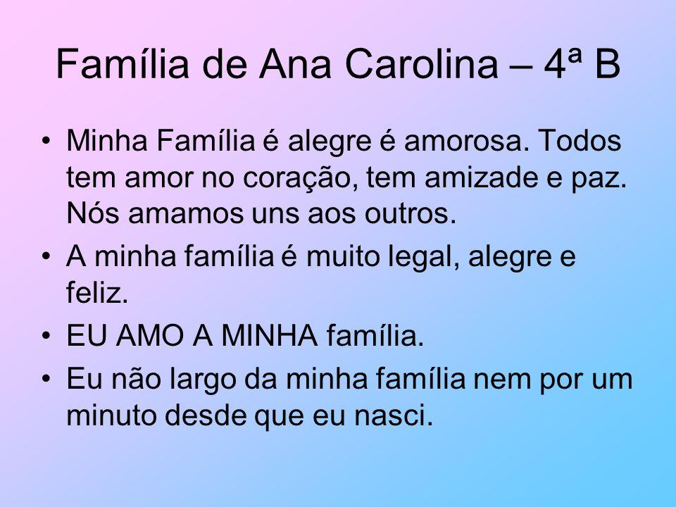 Família de Ana Carolina – 4ª B