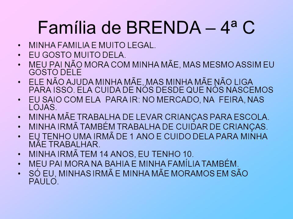 Família de BRENDA – 4ª C MINHA FAMILIA E MUITO LEGAL.